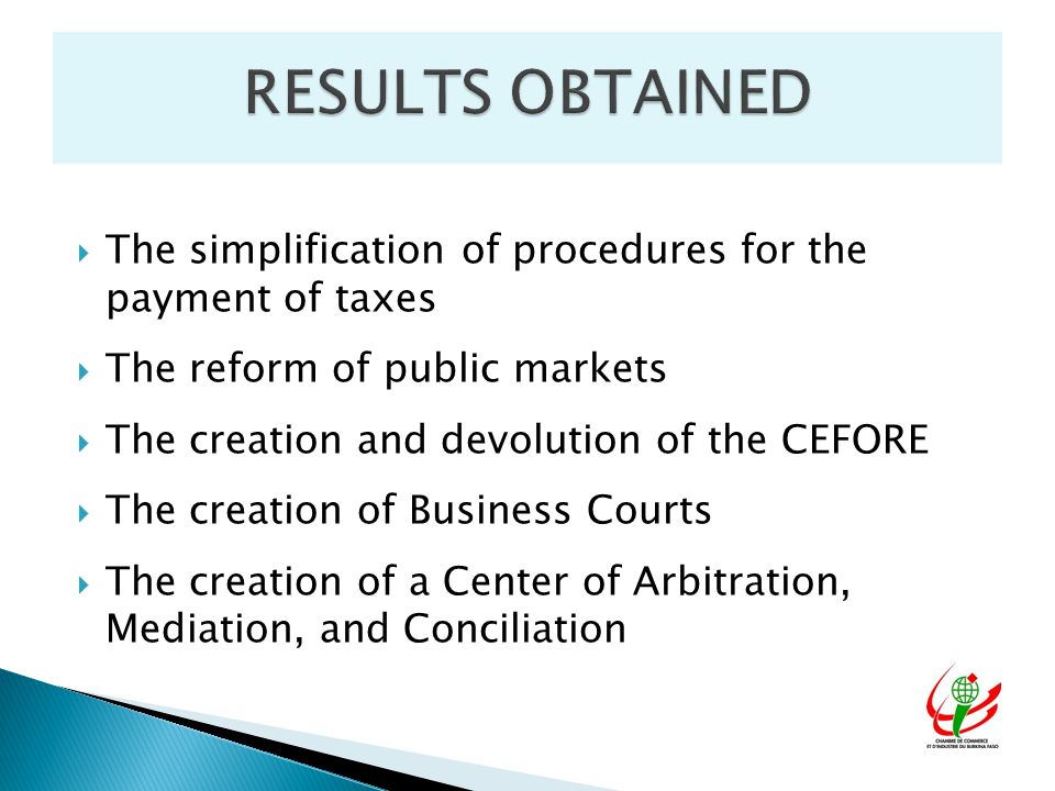  The simplification of procedures for the payment of taxes  The reform of public markets  The creation and devolution of the CEFORE  The creation of Business Courts  The creation of a Center of Arbitration, Mediation, and Conciliation