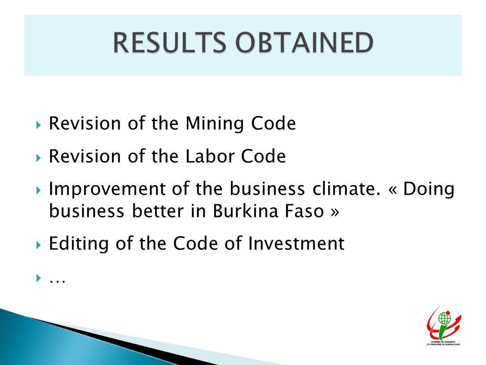  Revision of the Mining Code  Revision of the Labor Code  Improvement of the business climate.
