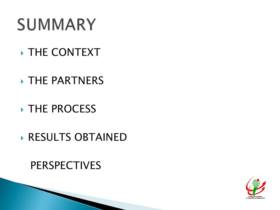  THE CONTEXT  THE PARTNERS  THE PROCESS  RESULTS OBTAINED PERSPECTIVES