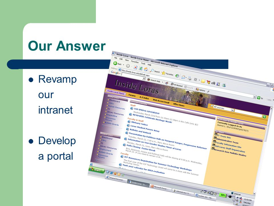 Our Answer Revamp our intranet Develop a portal