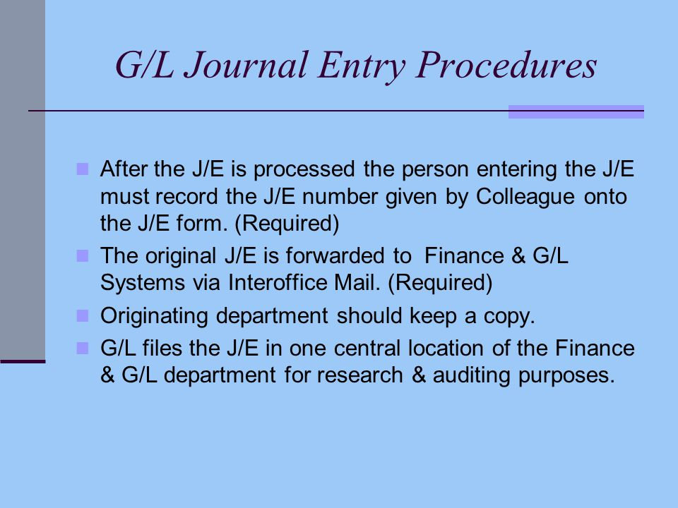 After the J/E is processed the person entering the J/E must record the J/E number given by Colleague onto the J/E form.