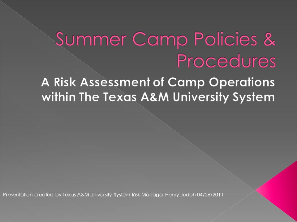 Presentation created by Texas A&M University System Risk Manager Henry Judah 04/26/2011