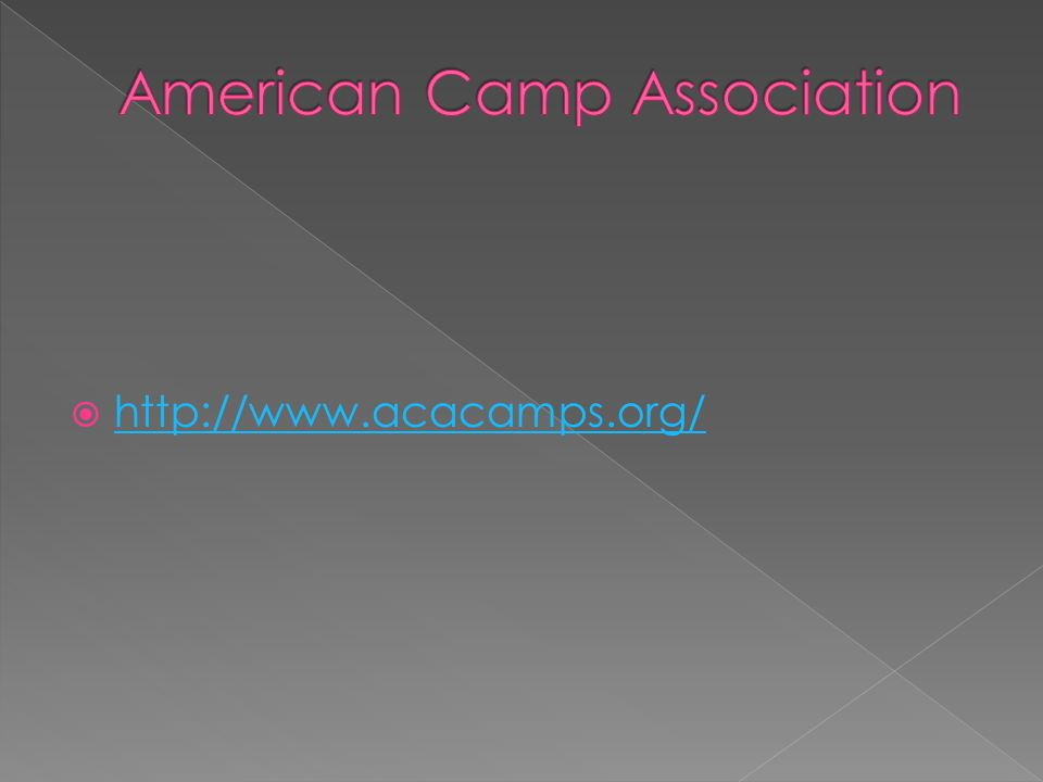  http://www.acacamps.org/ http://www.acacamps.org/