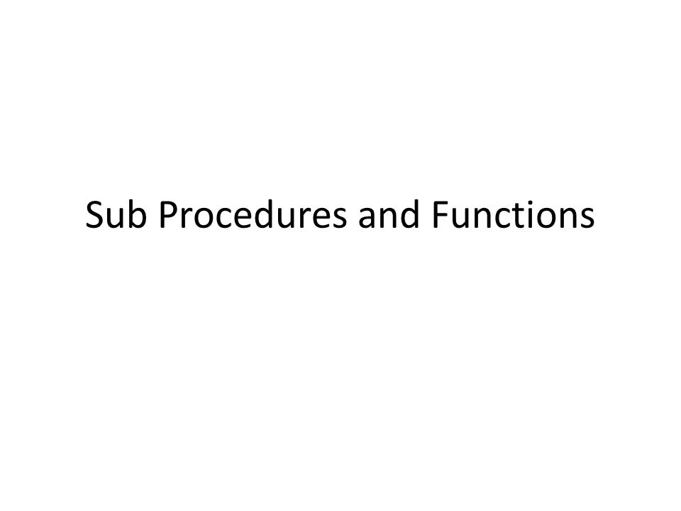Sub Procedures and Functions