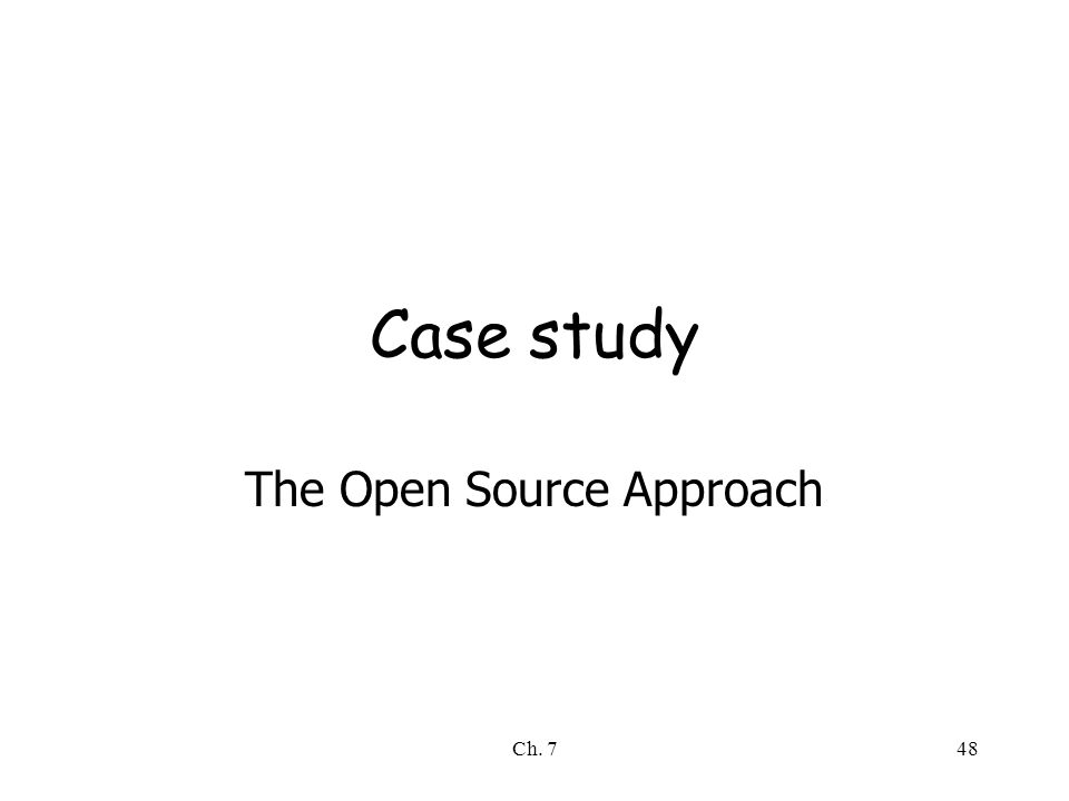 Ch. 748 Case study The Open Source Approach