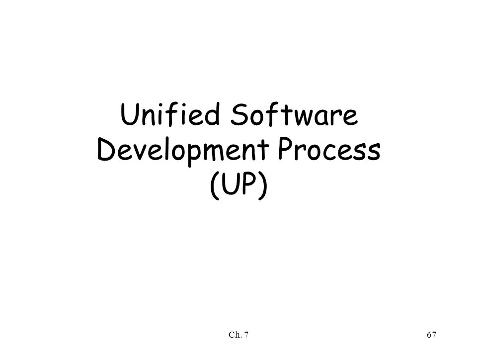 Ch. 767 Unified Software Development Process (UP)