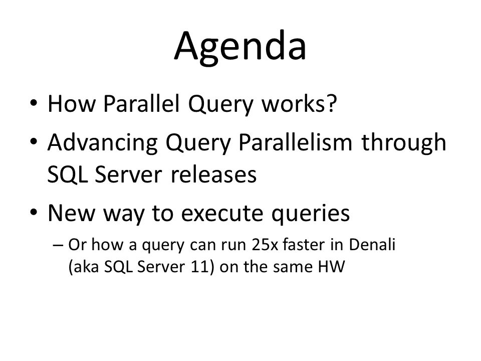 Agenda How Parallel Query works.