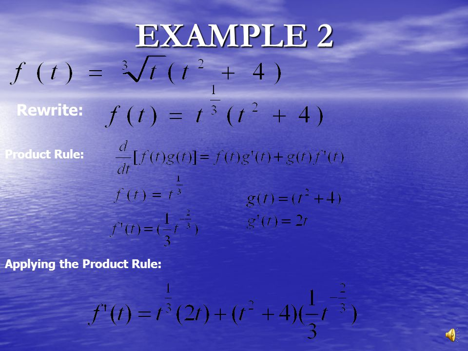 Simplify: Applying the Product Rule: