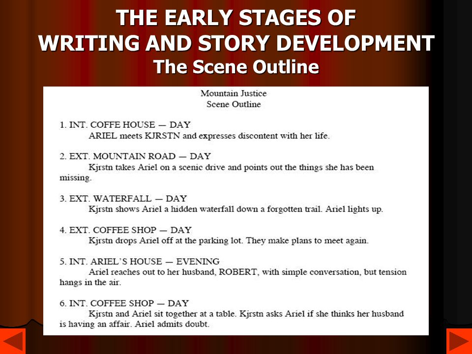 THE EARLY STAGES OF WRITING AND STORY DEVELOPMENT The Scene Outline