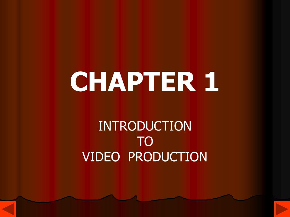 CHAPTER 1 INTRODUCTION TO VIDEO PRODUCTION