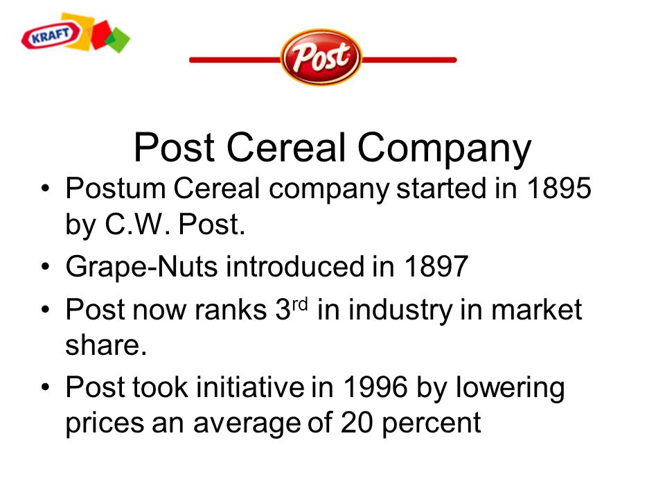 Post Cereal Company Postum Cereal company started in 1895 by C.W.