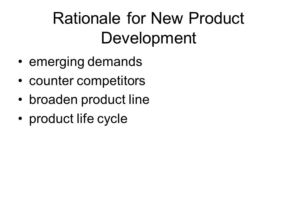 Rationale for New Product Development emerging demands counter competitors broaden product line product life cycle
