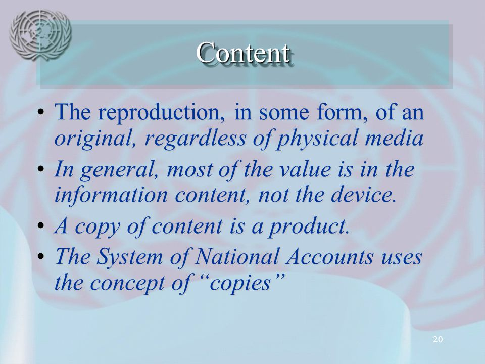 20 The reproduction, in some form, of an original, regardless of physical mediaThe reproduction, in some form, of an original, regardless of physical media In general, most of the value is in the information content, not the device.In general, most of the value is in the information content, not the device.