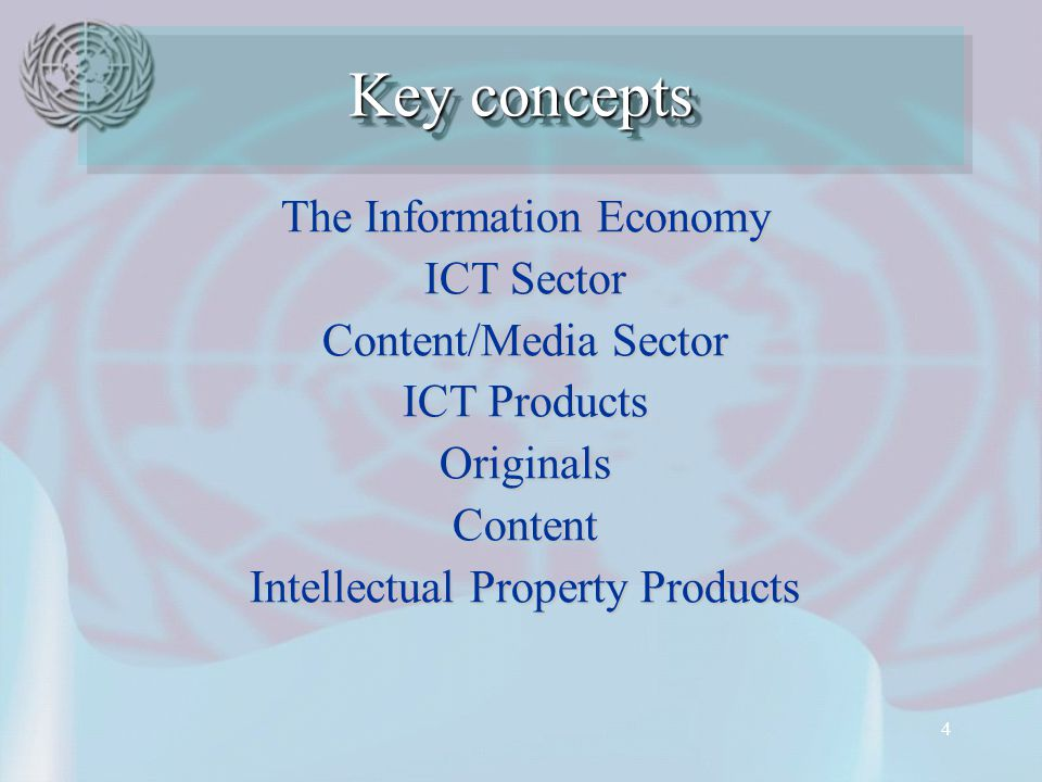 4 Key concepts The Information Economy ICT Sector Content/Media Sector ICT Products OriginalsContent Intellectual Property Products