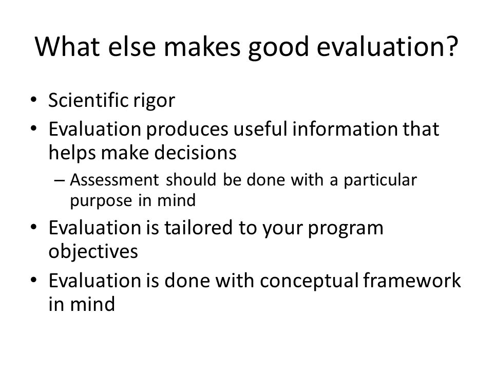 What else makes good evaluation.