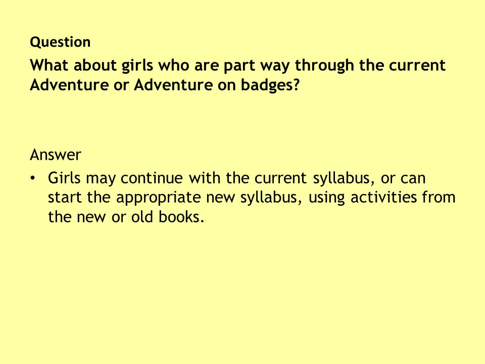 Question What about girls who are part way through the current Adventure or Adventure on badges.