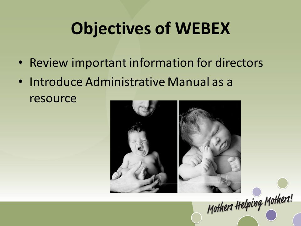 Objectives of WEBEX Review important information for directors Introduce Administrative Manual as a resource