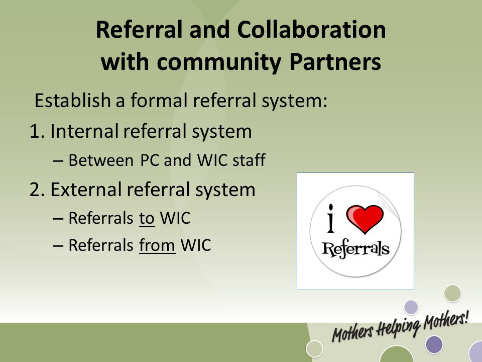 Referral and Collaboration with community Partners Establish a formal referral system: 1.