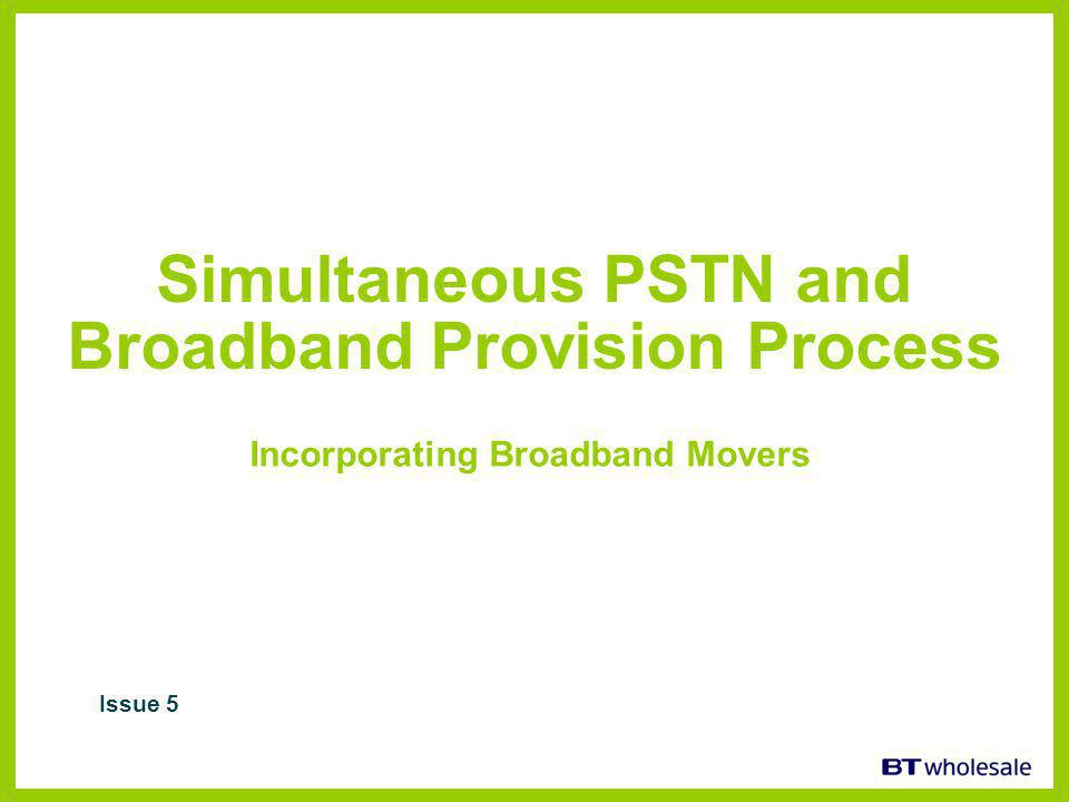 Simultaneous PSTN and Broadband Provision Process Incorporating Broadband Movers Issue 5