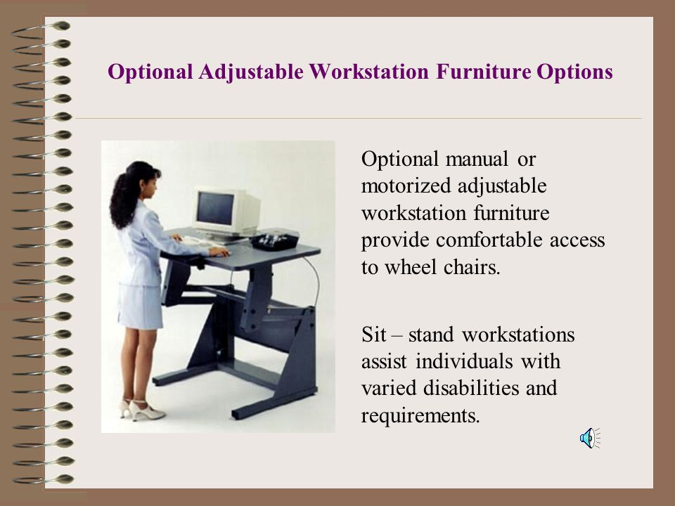 Screen Access The Synapse ADA Workstation accommodate users who are blind or learning disabled by converting the graphical and text components into speech.