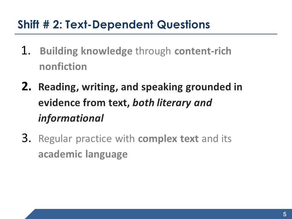 www.achievethecore.org Shift # 2: Text-Dependent Questions 1.