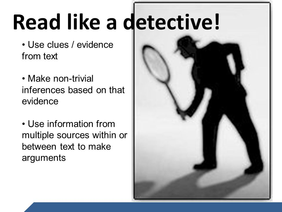 www.achievethecore.org Read like a detective.