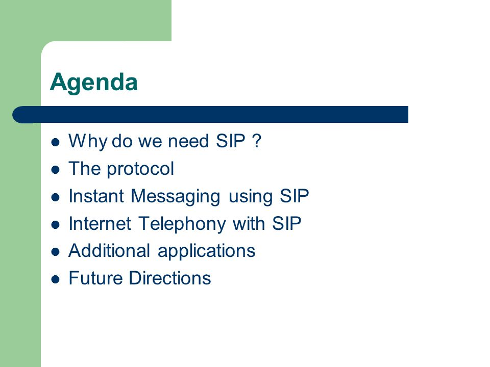 Agenda Why do we need SIP .