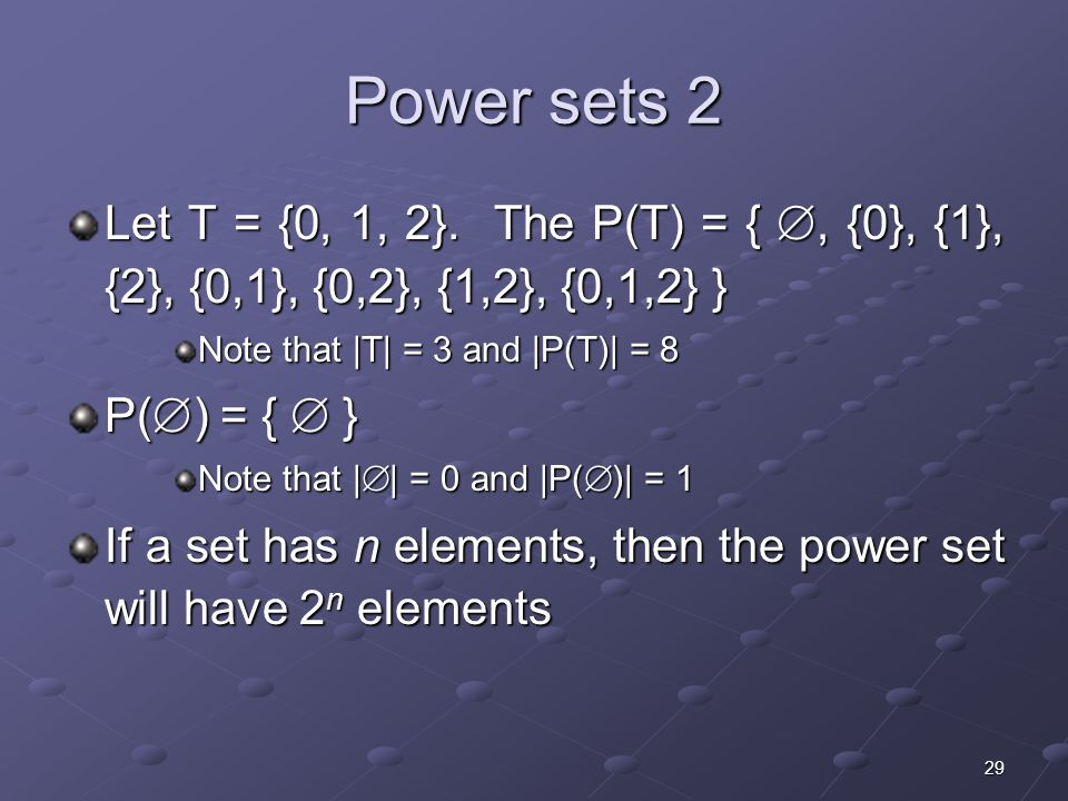 29 Power sets 2 Let T = {0, 1, 2}.