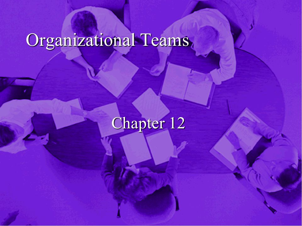 Organizational Teams Chapter 12