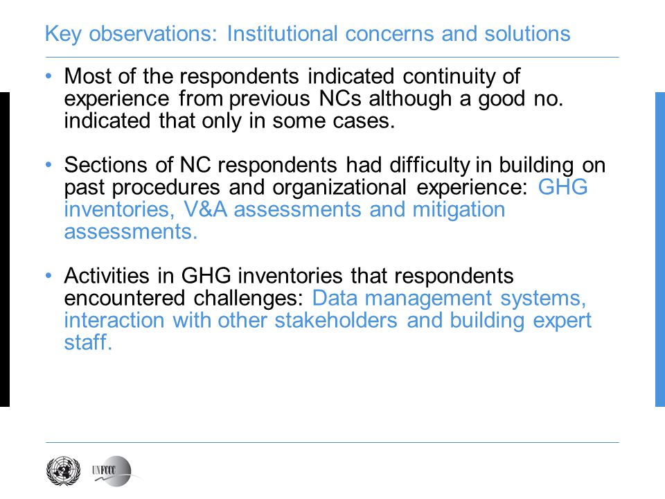 Key observations: Institutional concerns and solutions Most of the respondents indicated continuity of experience from previous NCs although a good no.