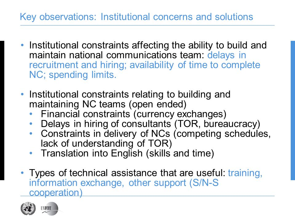 Institutional constraints affecting the ability to build and maintain national communications team: delays in recruitment and hiring; availability of time to complete NC; spending limits.