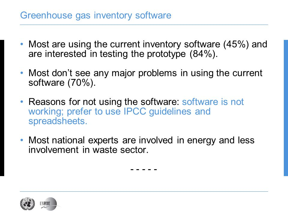 Greenhouse gas inventory software Most are using the current inventory software (45%) and are interested in testing the prototype (84%).