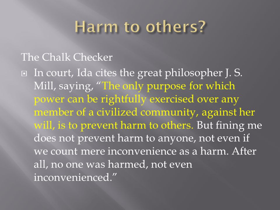 The Chalk Checker  In court, Ida cites the great philosopher J.