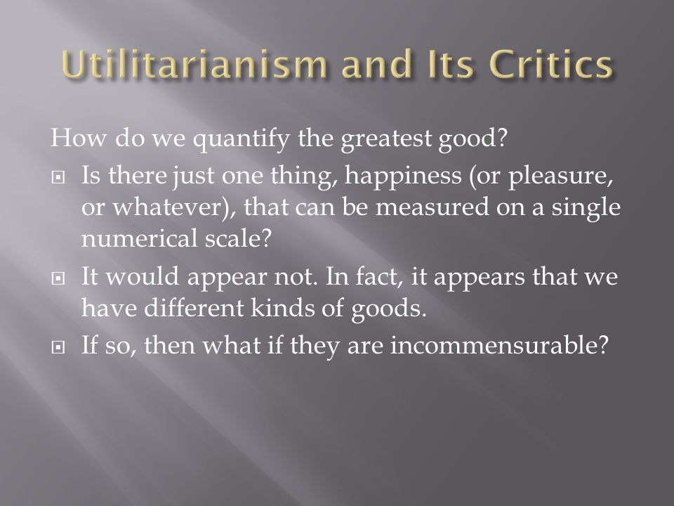 How do we quantify the greatest good.