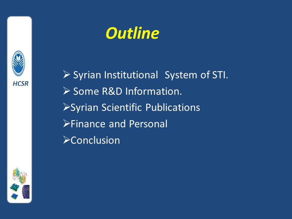 Outline  Syrian Institutional System of STI.  Some R&D Information.