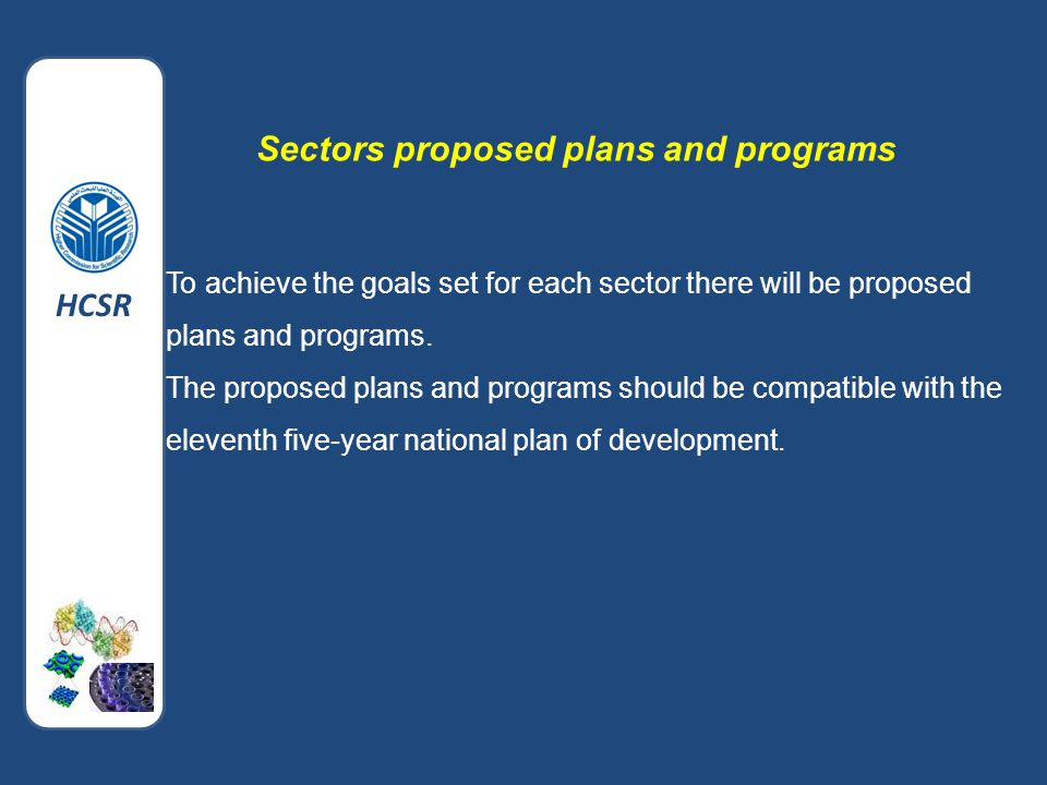 To achieve the goals set for each sector there will be proposed plans and programs.