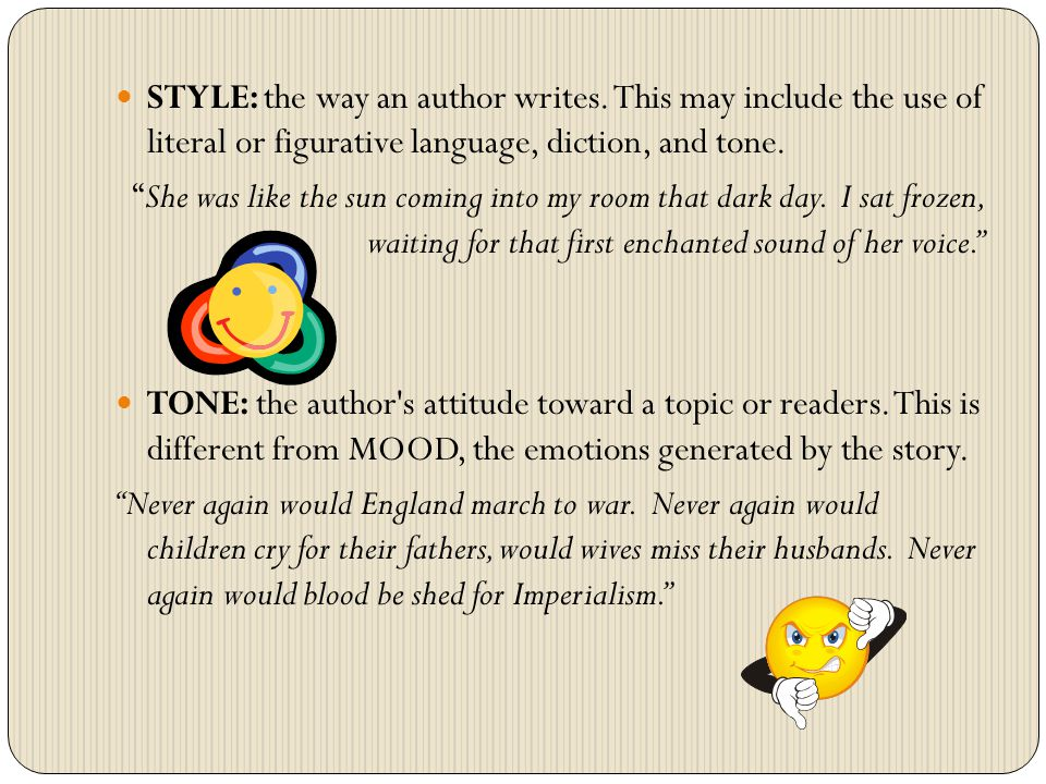 STYLE: the way an author writes.