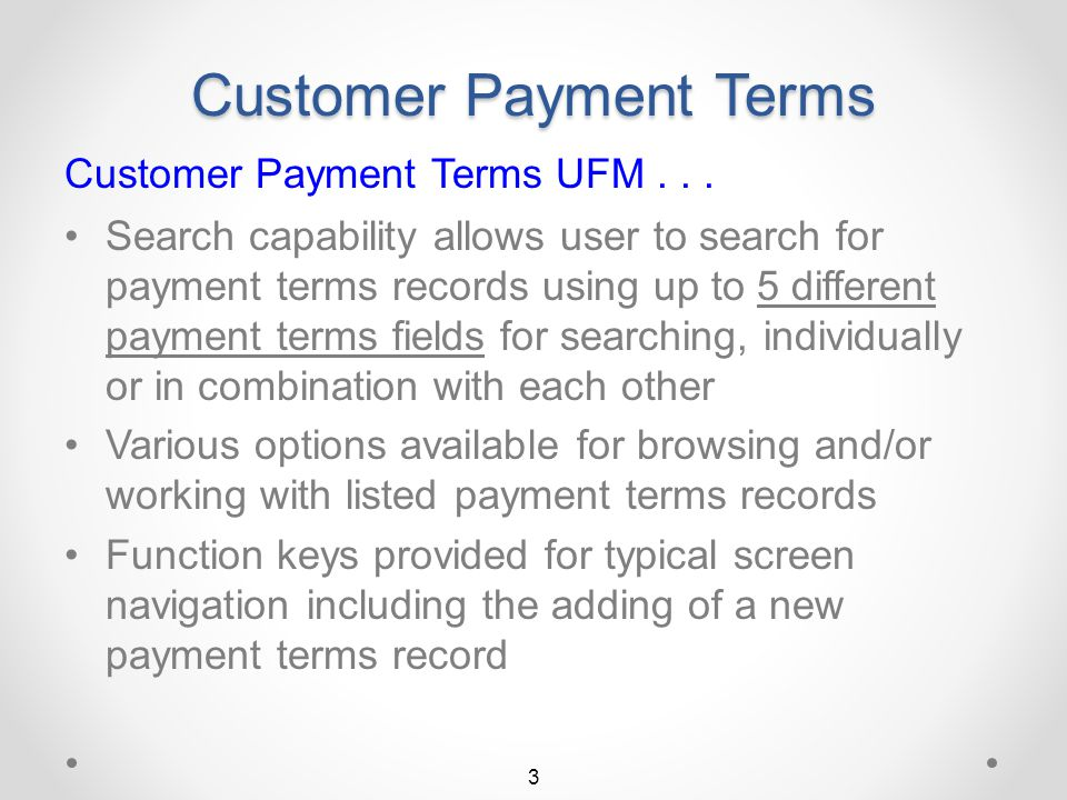 Customer Payment Terms Quicker / easier, more user friendly method of maintaining customer payment terms (included only in I/O DMASPlus.