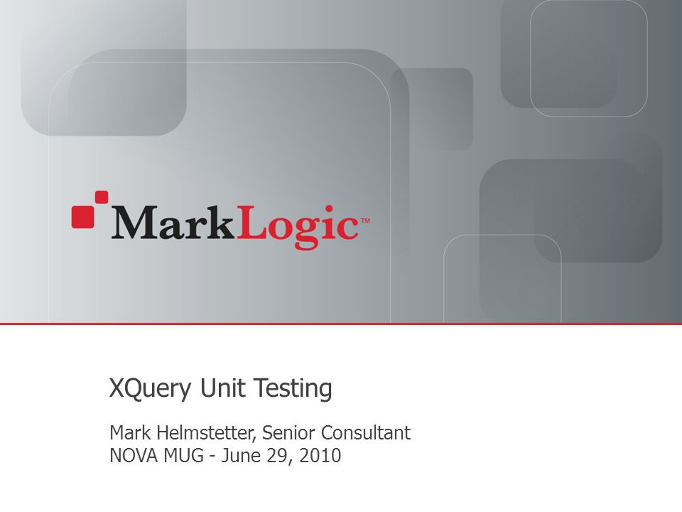 Slide 1 Copyright © 2010 MarkLogic ® Corporation. All rights reserved.