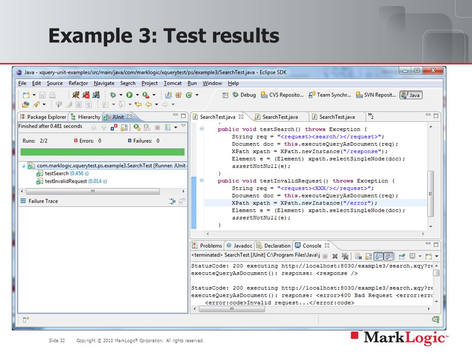 Slide 32 Copyright © 2010 MarkLogic ® Corporation. All rights reserved. Example 3: Test results