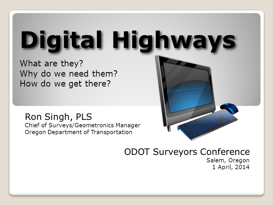 Digital Highways Digital Highways What are they. Why do we need them.