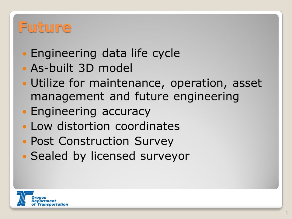 Future Engineering data life cycle As-built 3D model Utilize for maintenance, operation, asset management and future engineering Engineering accuracy Low distortion coordinates Post Construction Survey Sealed by licensed surveyor 8