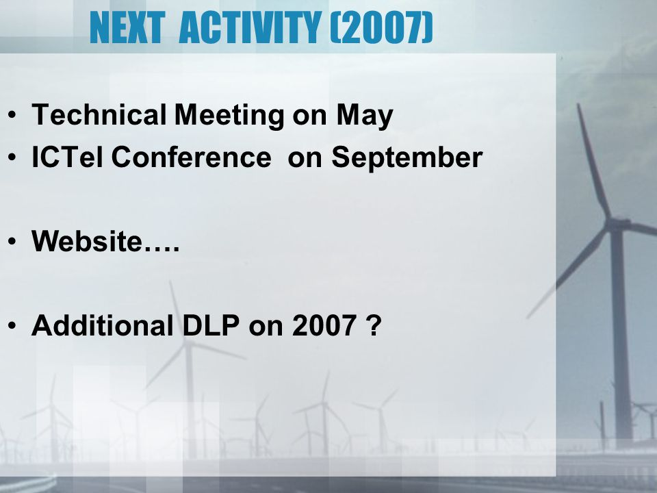 Technical Meeting on May ICTel Conference on September Website….