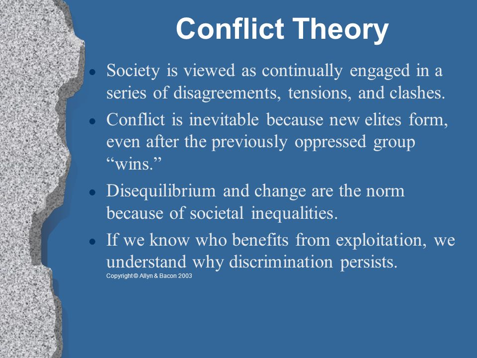 Conflict Theory Society is viewed as continually engaged in a series of disagreements, tensions, and clashes.