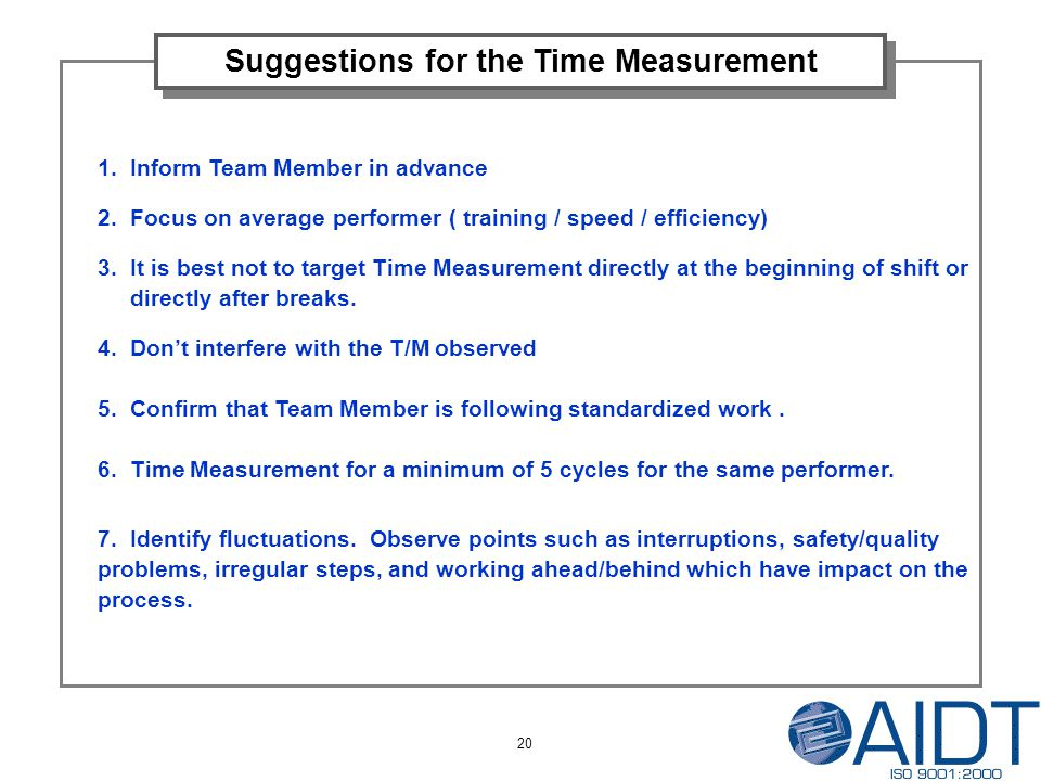 20 Suggestions for the Time Measurement 1. Inform Team Member in advance 2.