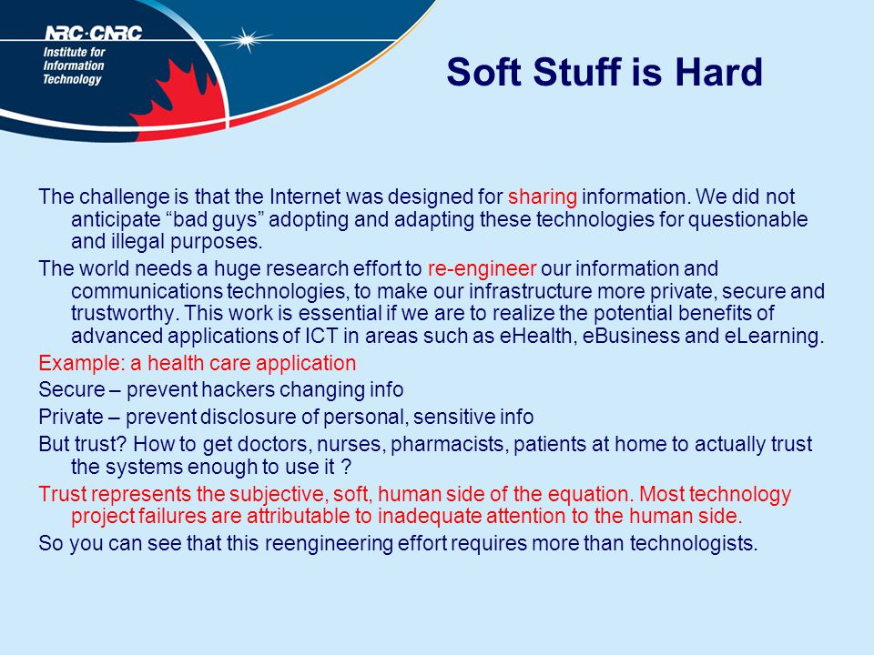 Soft Stuff is Hard The challenge is that the Internet was designed for sharing information.
