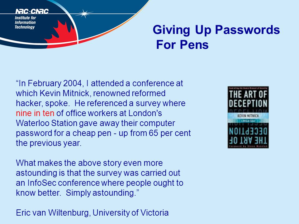 Giving Up Passwords For Pens In February 2004, I attended a conference at which Kevin Mitnick, renowned reformed hacker, spoke.
