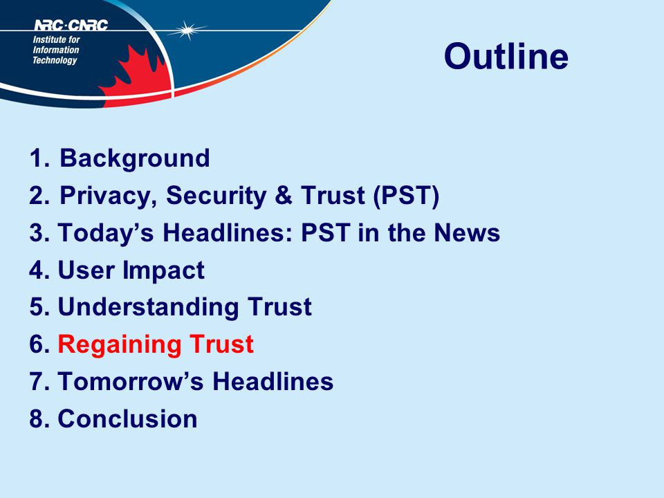 Outline 1.Background 2.Privacy, Security & Trust (PST) 3.