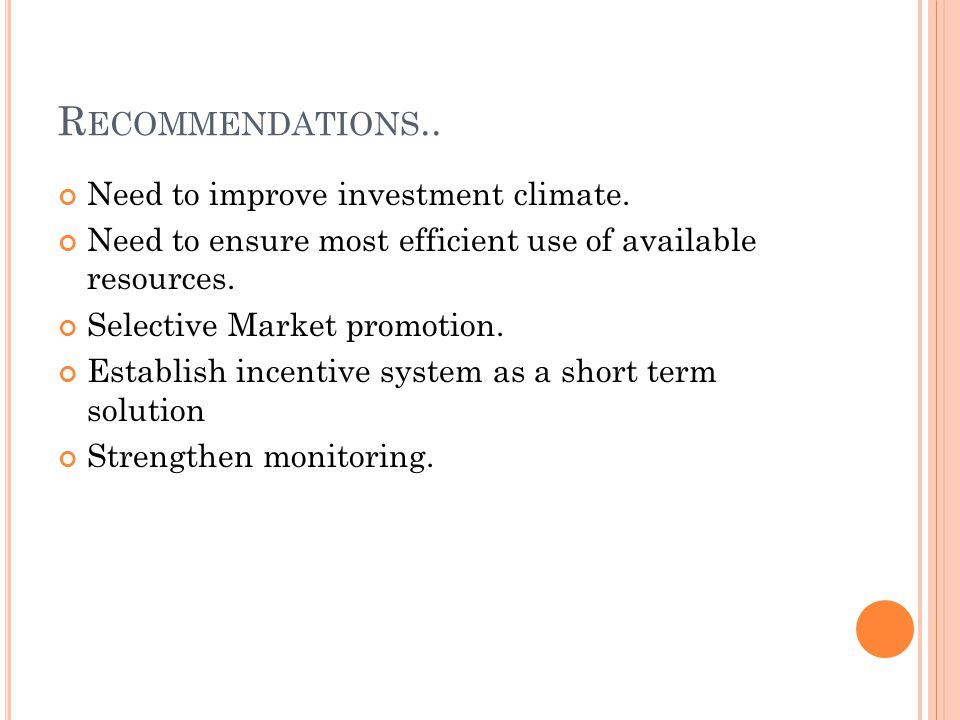 R ECOMMENDATIONS.. Need to improve investment climate.