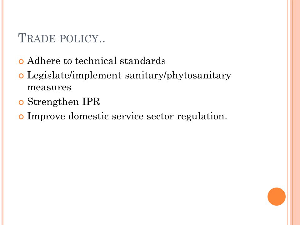 T RADE POLICY..